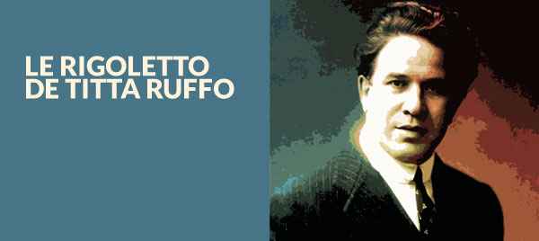Il Rigoletto di Titta Ruffoi
