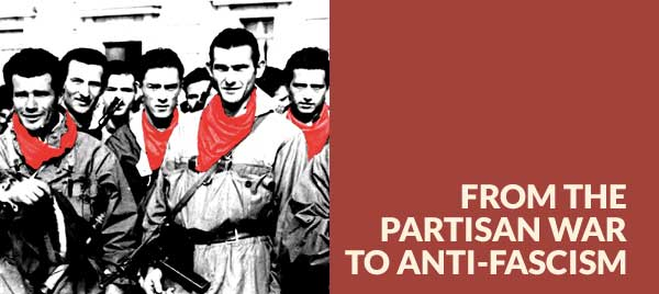 Dalla guerra partigiana all'antifascismo