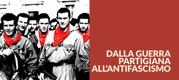 Dalla guerra partigiana all'antifascismo